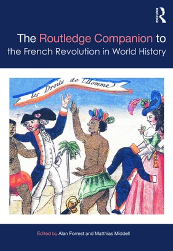The Routledge Companion to the French Revolution in World History ebook by