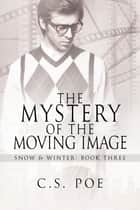 The Mystery of the Moving Image ebook by