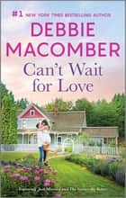 Can't Wait for Love ebook by Debbie Macomber