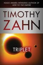 Triplet ebook by Timothy Zahn