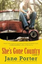 She's Gone Country ebook by Jane Porter
