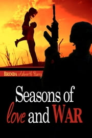 Seasons of Love and War ebook by Brenda Ashworth Barry