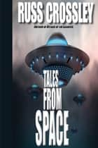 Tales From Space ebook by Russ Crossley