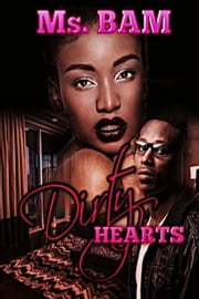 Dirty Hearts ebook by Ms. Bam
