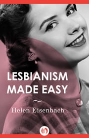 Lesbianism Made Easy ebook by Helen Eisenbach