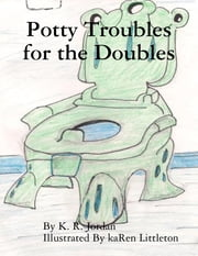 Potty Troubles for the Doubles ebook by K. R. Jordan