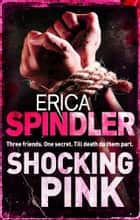 Shocking Pink ebook by Erica Spindler