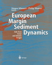European Margin Sediment Dynamics - Side-Scan Sonar and Seismic Images ebook by Jürgen Mienert,Phillip Weaver