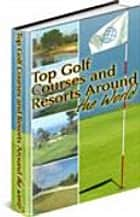Golf Courses and Resorts Around the World ebook by Digital World inc