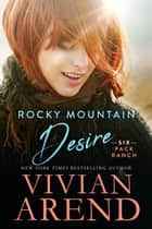 Rocky Mountain Desire ebook by Vivian Arend