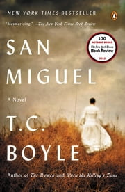 San Miguel - A Novel ebook by T.C. Boyle