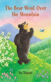 The Bear Went Over the Mountain ebook by Iza Trapani