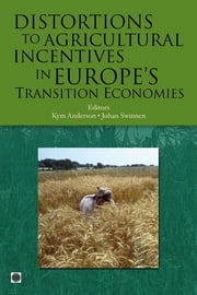 Distortions To Agricultural Incentives In Europe's Transition Economies ebook by Anderson Kym; Swinnen Johan