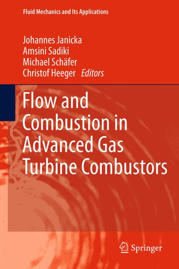 Flow and Combustion in Advanced Gas Turbine Combustors ebook by