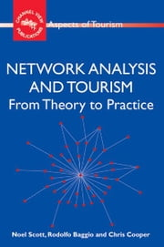 Network Analysis and Tourism ebook by SCOTT, Noel, BAGGIO, Rodolfo, COOPER, Chris