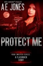 Protect Me ebook by AE Jones