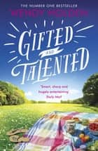 Gifted and Talented ebook by Wendy Holden
