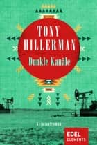 Dunkle Kanäle ebook by Tony Hillerman, Fried Eickhoff
