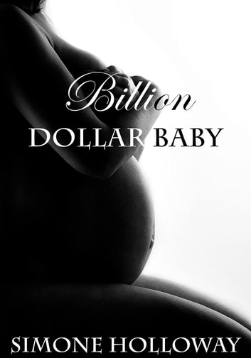 Billion Dollar Baby - Book 2, Part 1 ebook by Simone Holloway