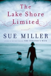 The Lake Shore Limited ebook by Sue Miller