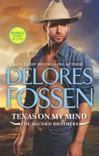 Texas On My Mind (The McCord Brothers, Book 1) ebook by Delores Fossen