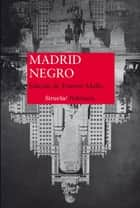 Madrid Negro ebook by Berna González-Harbour, Patricia Esteban Arlés, Vanessa Monfort,...