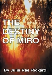 The Destiny of Miro ebook by Julie Rae Rickard