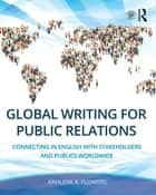Global Writing for Public Relations ebook by Arhlene A. Flowers