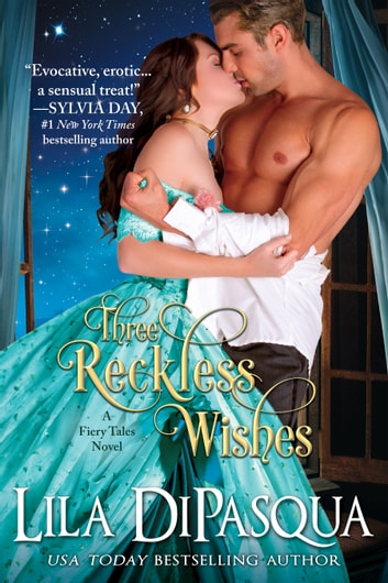 Three Reckless Wishes ebook by Lila DiPasqua