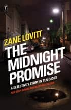 The Midnight Promise - A Detective's Story in Ten Cases ebook by Zane Lovitt