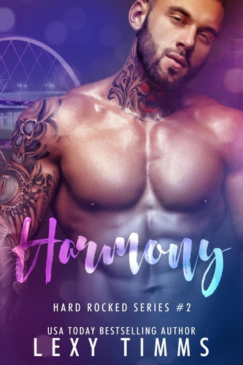 Harmony - Hard Rocked Series, #2 ebook by Lexy Timms