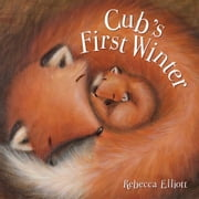 Cub's First Winter ebook by Rebecca Elliott
