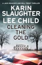 Cleaning the Gold ekitaplar by Karin Slaughter, Lee Child