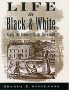 Life in Black and White - Family and Community in the Slave South ebook by