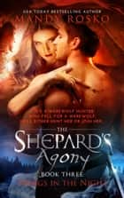 The Shepard's Agony (Paranormal Romance Novel) ebook by Mandy Rosko