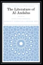 The Literature of Al-Andalus ebook by María Rosa Menocal, Raymond P. Scheindlin, Michael Sells