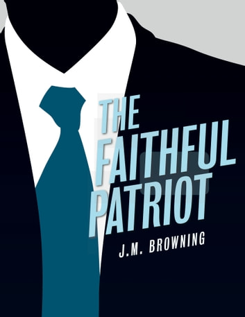 The Faithful Patriot ebook by JM Browning