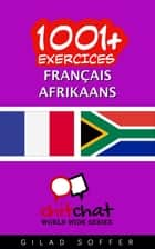 1001+ exercices Français - Afrikaans ebook by Gilad Soffer