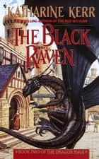 The Black Raven - Book Two of the Dragon Mage ebook by Katharine Kerr