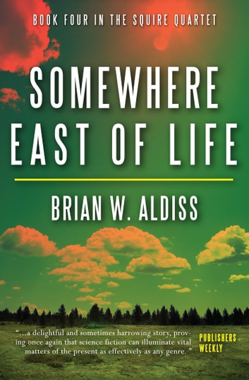 Somewhere East of Life ebook by Brian W. Aldiss