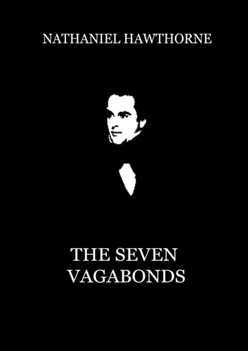 The Seven Vagabonds ebook by Nathaniel Hawthorne
