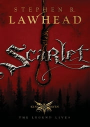 Scarlet: The King Raven Trilogy - Book 2 ebook by Stephen Lawhead