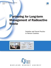 Partnering for Long-Term Management of Radioactive Waste - Evolution and Current Practice in Thirteen Countries ebook by Collective
