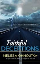 Faithful Deceptions ebook by Melissa Ohnoutka