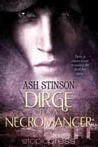 Dirge for a Necromancer ebook by Ash Stinson