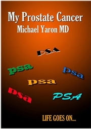 My Prostate Cancer ebook by Yaron Michael