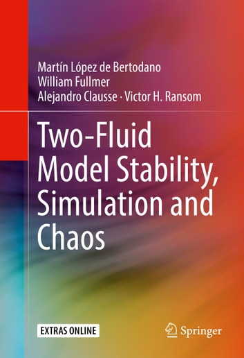 Two-Fluid Model Stability, Simulation and Chaos ebook by Martín López de Bertodano,William Fullmer,Alejandro Clausse,Victor H. Ransom
