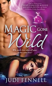 Magic Gone Wild ebook by Judi Fennell
