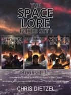 The Space Lore Boxed Set: Volumes 1-3 ebook by Chris Dietzel