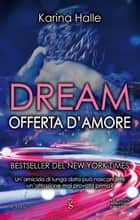 Dream. Offerta d'amore ebook by Karina Halle
